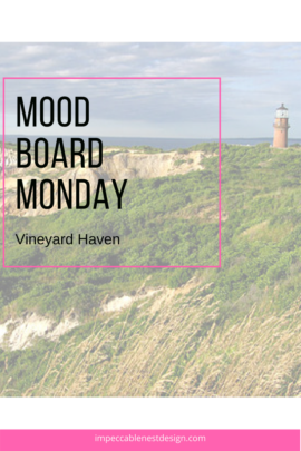 Mood Board Monday Vineyard Haven